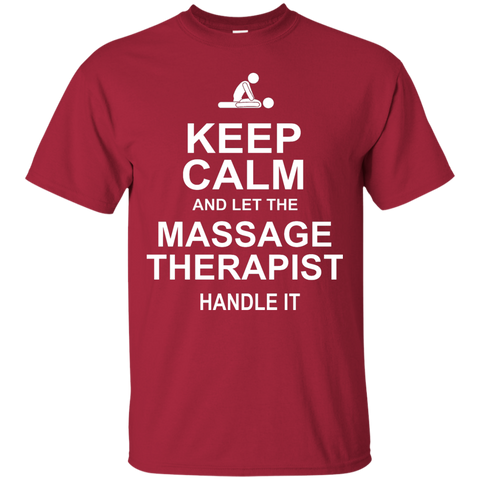 Keep calm and let the massage therapist handle it  T-Shirt