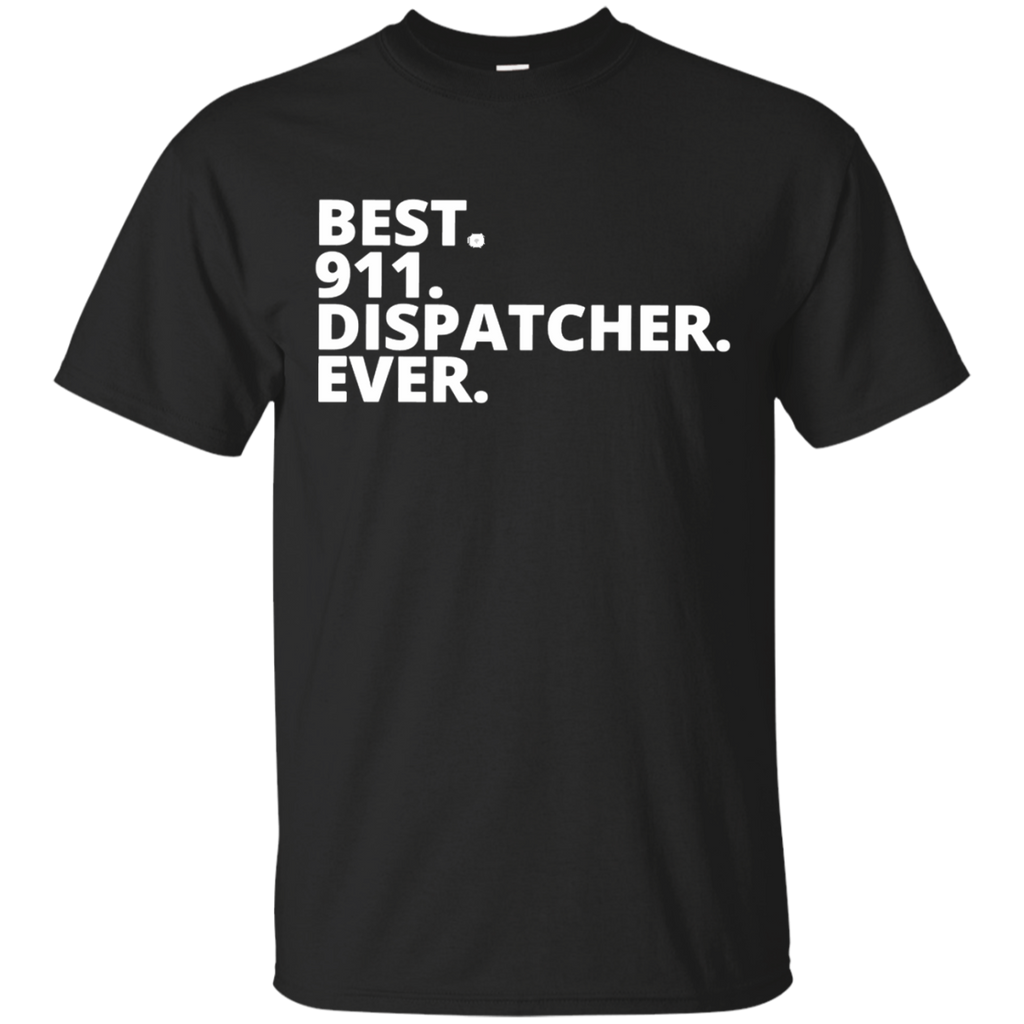 Best 911 Dispatcher Ever  Tee