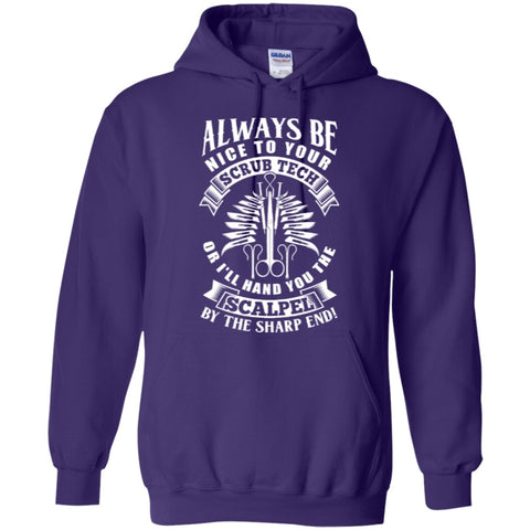 Apparel - Always Be Nice To Your Scrub Tech Sweaters