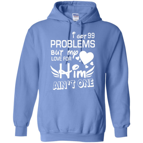 Apparel - Got 99 Problems But My Love For Him Ain't One