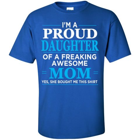 Apparel - Proud Daughter Of Freaking Awesome Mom