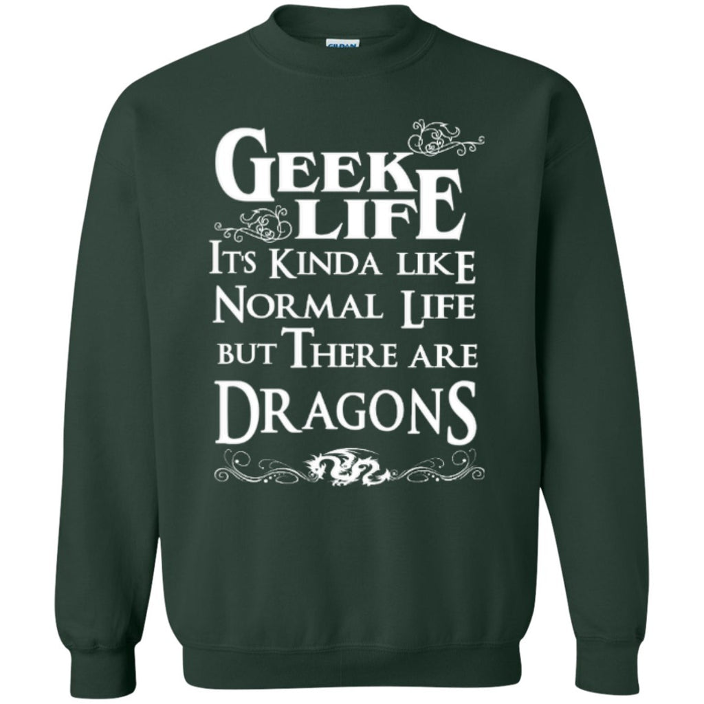 Crewnecks - Geek  Life It's Kinda Like Normal Life But There Are Dragons   Crewneck Pullover Sweatshirt  8 Oz