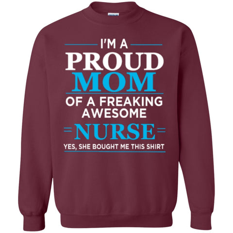 Crewnecks - I'm A Proud Mom Of Freaking Awesome Nurse T-Shirt   Crewneck Pullover Sweatshirt  8 Oz