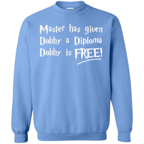 Master has given dobby a diploma dobby is free  Crewneck Pullover Sweatshirt  8 oz