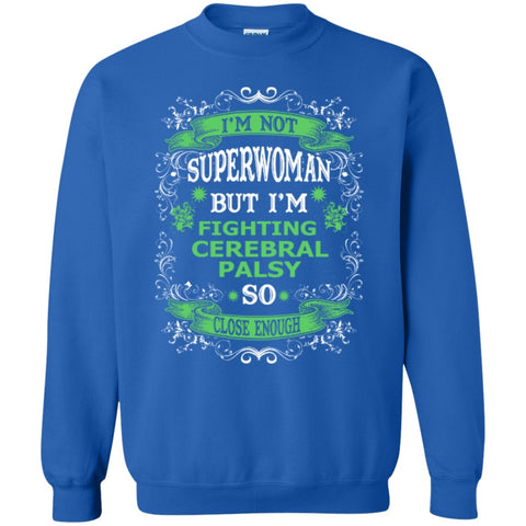 Crewnecks - Not Superwoman But I'm Fighting Cerebral Palsy  Crewneck Pullover Sweatshirt  8 Oz