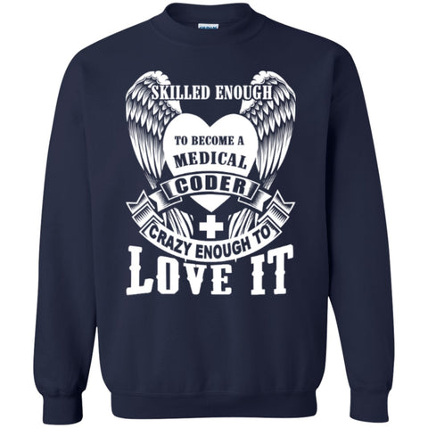 Crewnecks - Skilled Enough To Become Medical Coder Crewneck Pullover Sweatshirt  8 Oz
