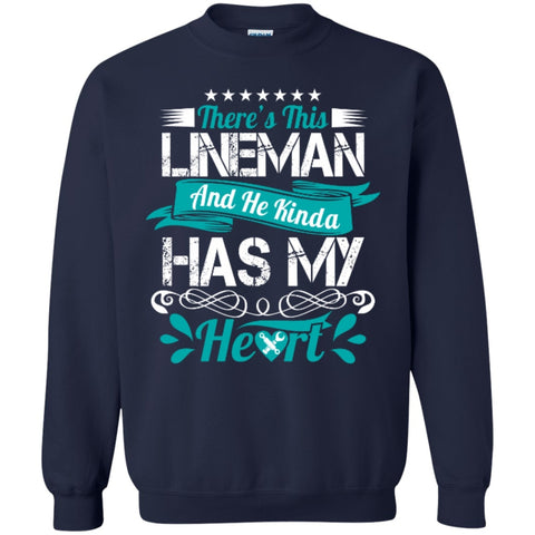Crewnecks - There's This Lineman And He Kinda Has My Heart  Pullover Sweatshirt  8 Oz