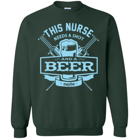 Crewnecks - This Nurse Needs A Shot And A Beer Maybe  Crewneck Pullover Sweatshirt  8 Oz