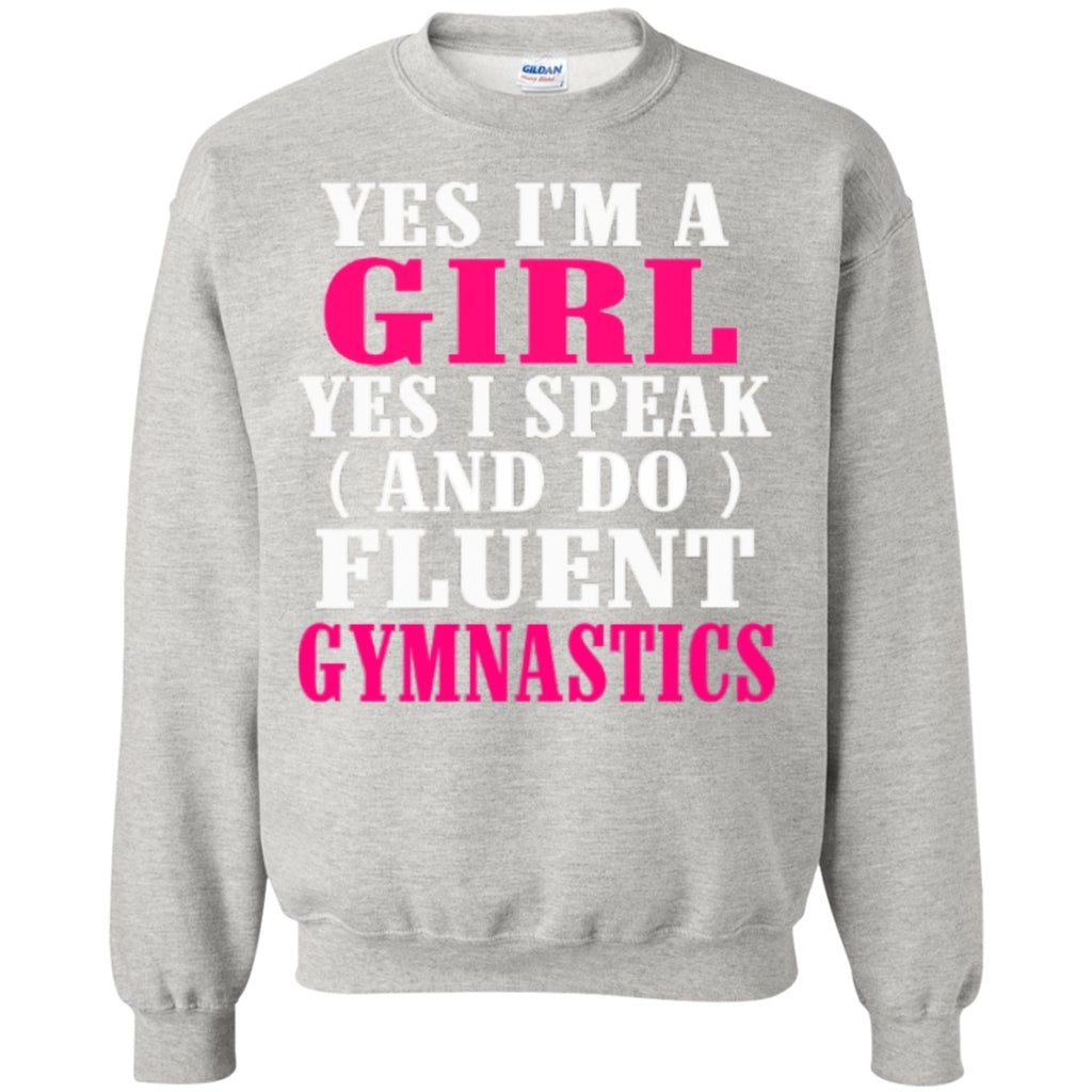 Crewnecks - Yes I'm A Girl Yes I Speak And Do Fluent Gymnastics  Crewneck Pullover Sweatshirt  8 Oz