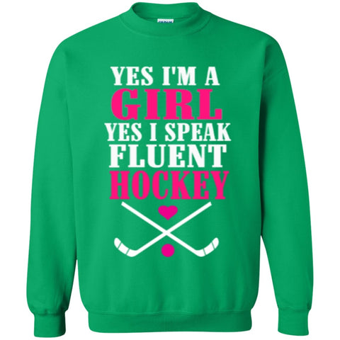 Crewnecks - Yes I'm A Girl Yes I Speak Fluent Hockey  Sweatshirt  8 Oz