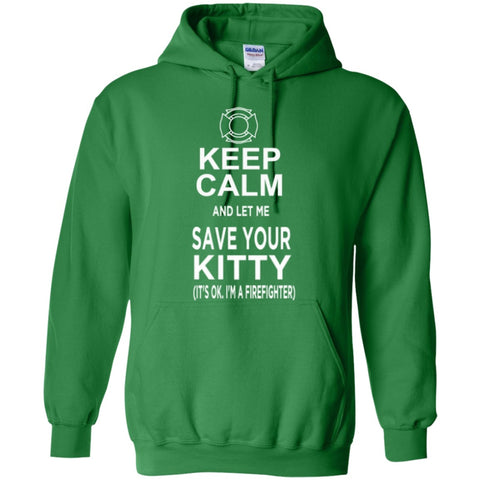 Featured Products - Keep Calm And Let Me Save Your Kitty ( It's Ok I Am A Firefighter ) Hoodie