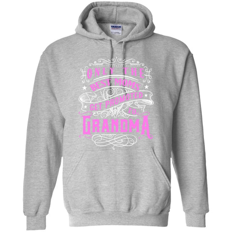 Featured Products - Only The Best Moms Get Promoted To Grandma Hoodies