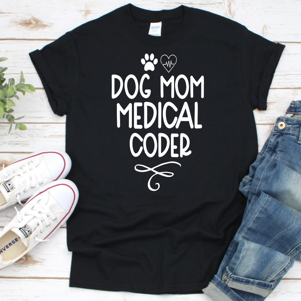 Dog Mom Medical Coder . T-Shirt