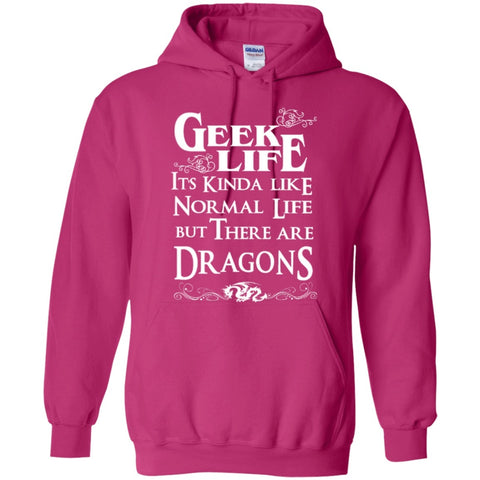 Hoodies - Geek  Life It's Kinda Like Normal Life But There Are Dragons   Pullover Hoodie