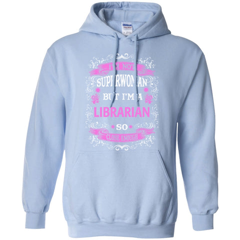 Hoodies - I Am Not Superwoman But I'm A Librarian  Hoodie 8 Oz