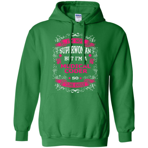 Hoodies - I Am Not Superwoman But I'm A Medical Coder  Hoodie 8 Oz