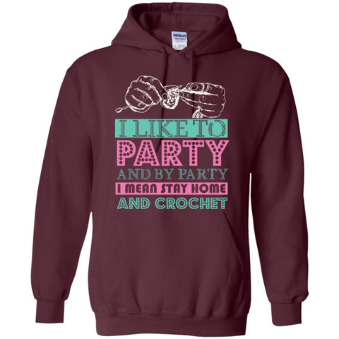 Hoodies - I Like To Party And By Party I Mean Stay Cotton   Hoodie 8 Oz