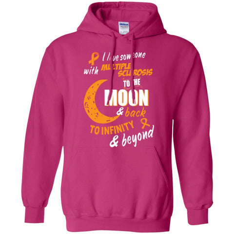 Hoodies - I Love Someone With Multiple Sclerosis To The Moon And Back Hoodie
