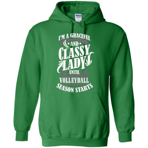 Hoodies - I'm A Graceful And Classy Lady Until Volleyball  Hoodie 8 Oz