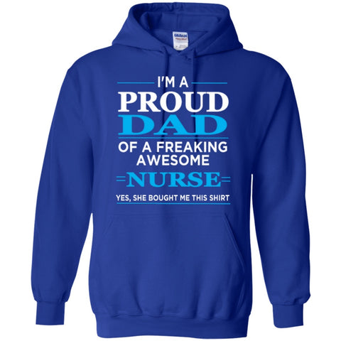 Hoodies - I'm A Proud Dad Of Freaking Awesome Nurse  Hoodie 8 Oz