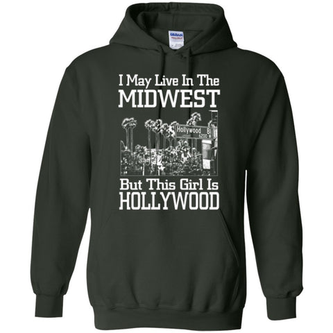 Hoodies - I May Live In The Midwest But This Girl Is Hollywood   Hoodie 8 Oz