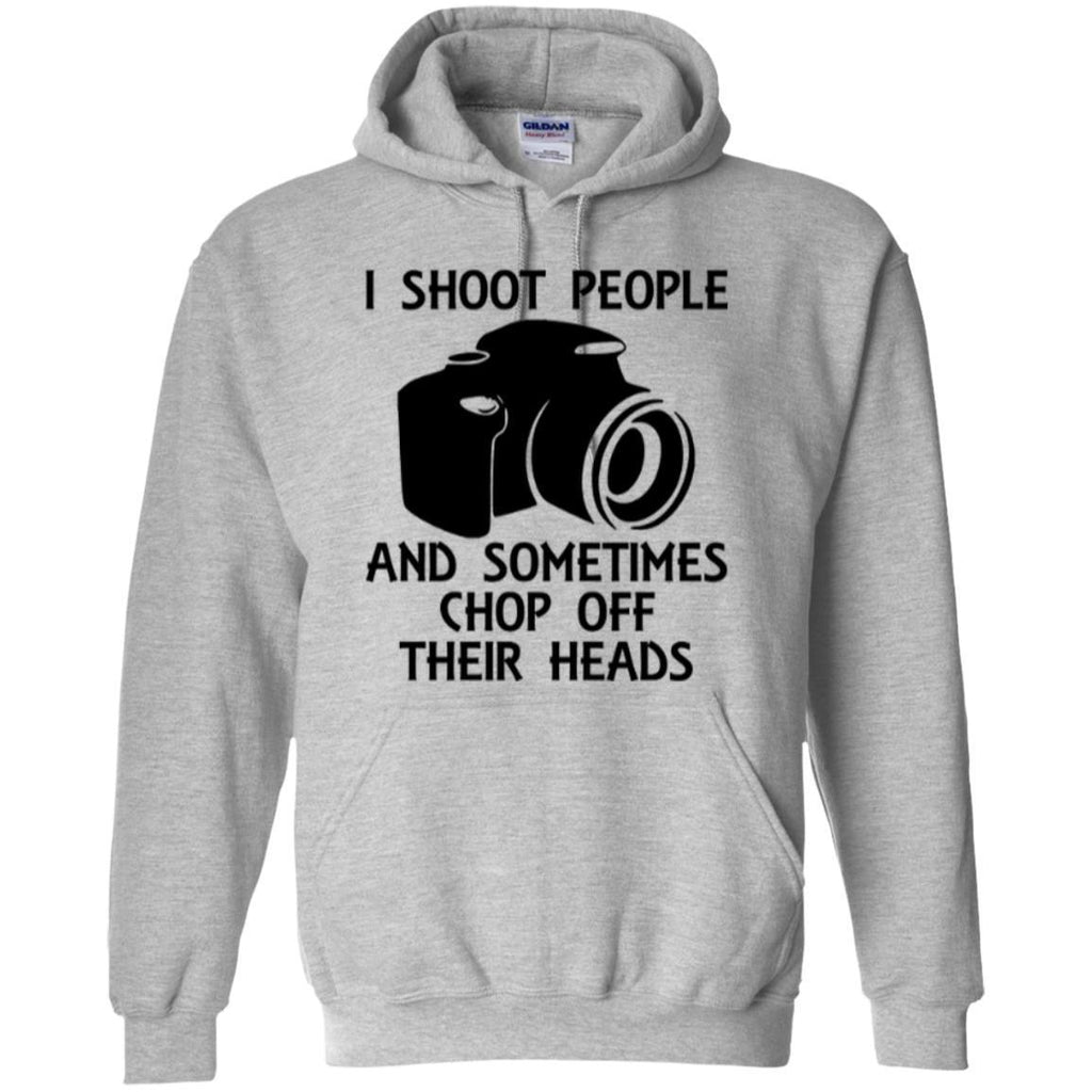 Hoodies - I Shoot People And Sometimes Chop Off Their Heads Hoodies