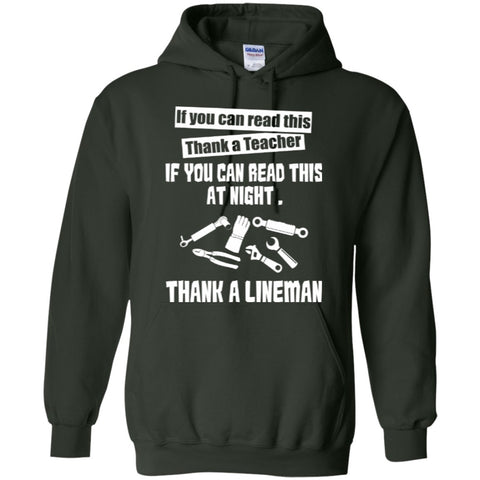 Hoodies - If You Can Read This Thank A Teacher If You Can Read This At Night Thank A Lineman  Hoodie 8 Oz