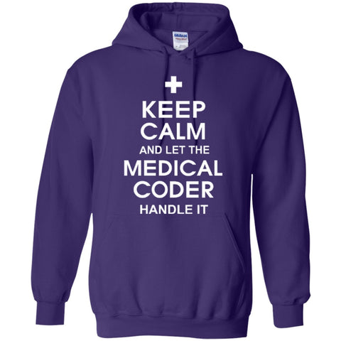 Hoodies - Keep Calm And Let Medical Coder Handle It Hoodie 8 Oz