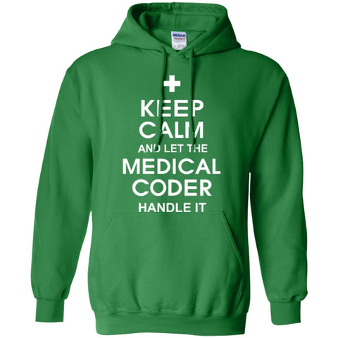 Hoodies - Keep Calm And Let The Medical Coder Handle It  Hoodie 8 Oz