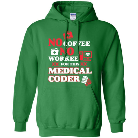 Hoodies - No Coffee No Workee For This Medical Coder Hoodie