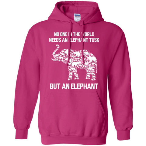 Hoodies - No One In The World Needs An Elephant Tusk But An Elephant   Hoodie 8 Oz