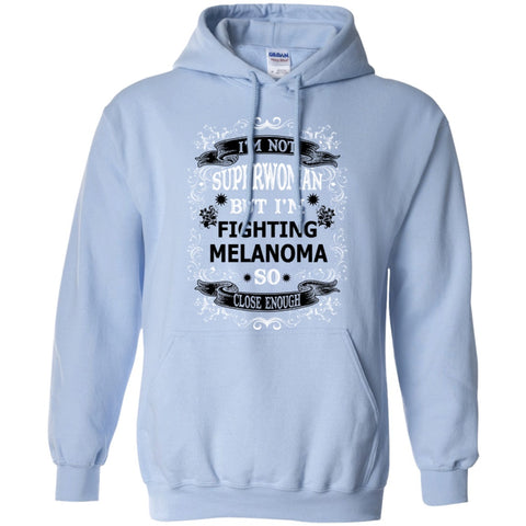 Hoodies - Not Superwoman But Fighting Melanoma  Hoodie 8 Oz