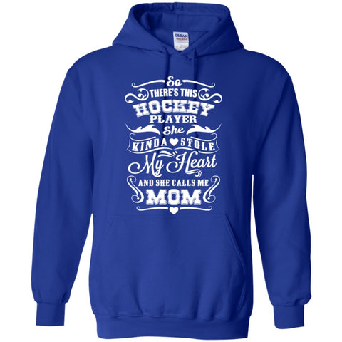 Hoodies - So There's This Hockey Player Kinda Stole My Heart And She Calls Me Mom T-Shirt Hoodie 8 Oz