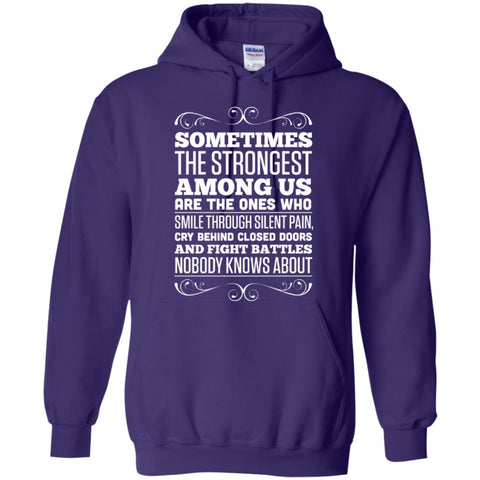 Hoodies - Sometimes The Strongest Among Us  Hoodie 8 Oz
