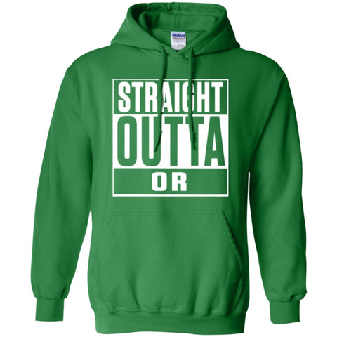 Hoodies - Straight Outta Or  Hoodie 8 Oz