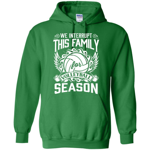 Hoodies - We Interrupt This Family For Volleyball Season  Hoodie 8 Oz