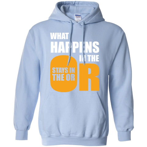 Hoodies - What Happens In The OR Stays In The OR  Hoodie 8 Oz