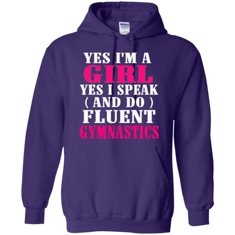 Hoodies - Yes I'm A Girl Yes I Speak And Do Fluent Gymnastics  Hoodie 8 Oz
