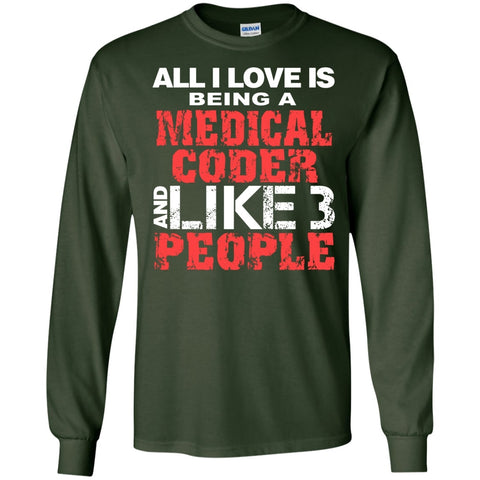 Long Sleeve - All I Love Is Being A Medical Coder And Like 3 People  Ultra Cotton Tshirt