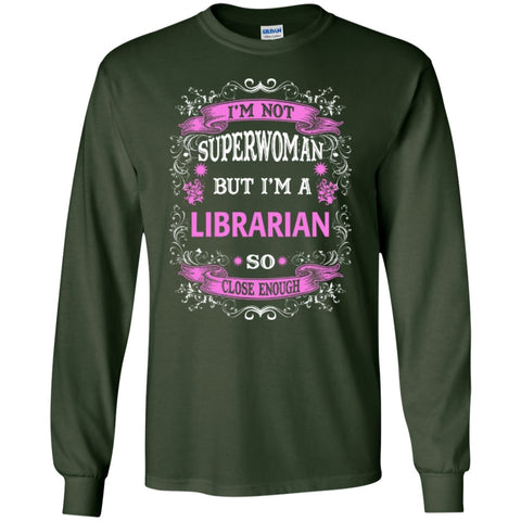 Long Sleeve - I Am Not Superwoman But I'm A Librarian  LS Ultra Cotton Tshirt