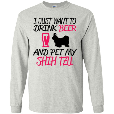 Long Sleeve - I Just Want To Drink Beer And Pet My Shih Tzu  LS Ultra Cotton Tshirt