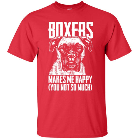 Short Sleeve - Boxers Makes Me Happy ( You Not So Much )  T-Shirt