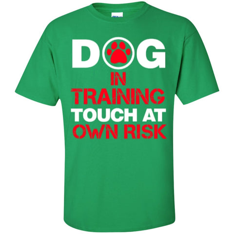 Short Sleeve - Dog In Training Touch At Own Risk  T-Shirt