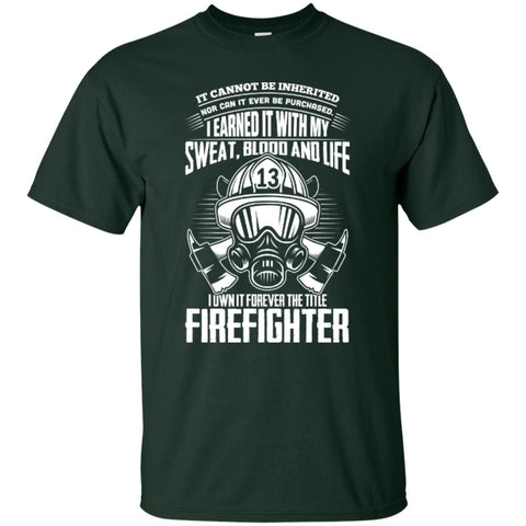 Short Sleeve - Firefighter I Earned It With My Sweat Blood And Life  T-Shirt