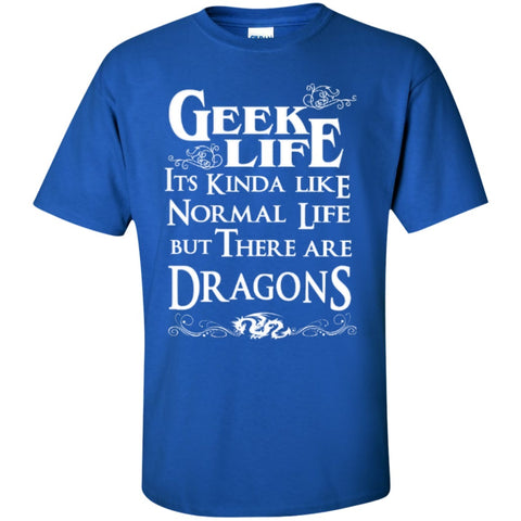 Short Sleeve - Geek Life It's Kinda Like Normal Life But There Are Dragons  T-Shirt