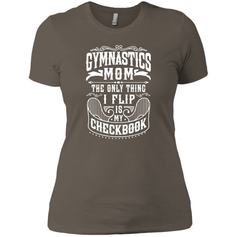 Gymnastics Mom The only thing I flip is my checkbook  Next Level Ladies' Boyfriend Tee