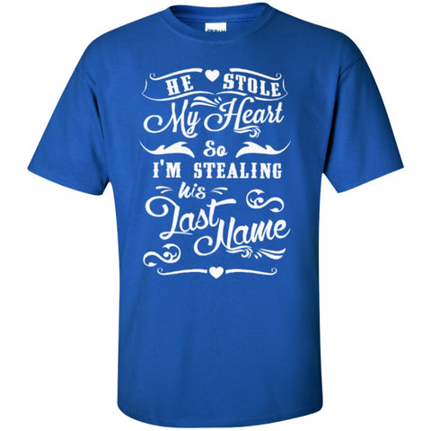 Short Sleeve - He Stole My Heart So I'm Stealing His Last Name Tshirt  T-Shirt
