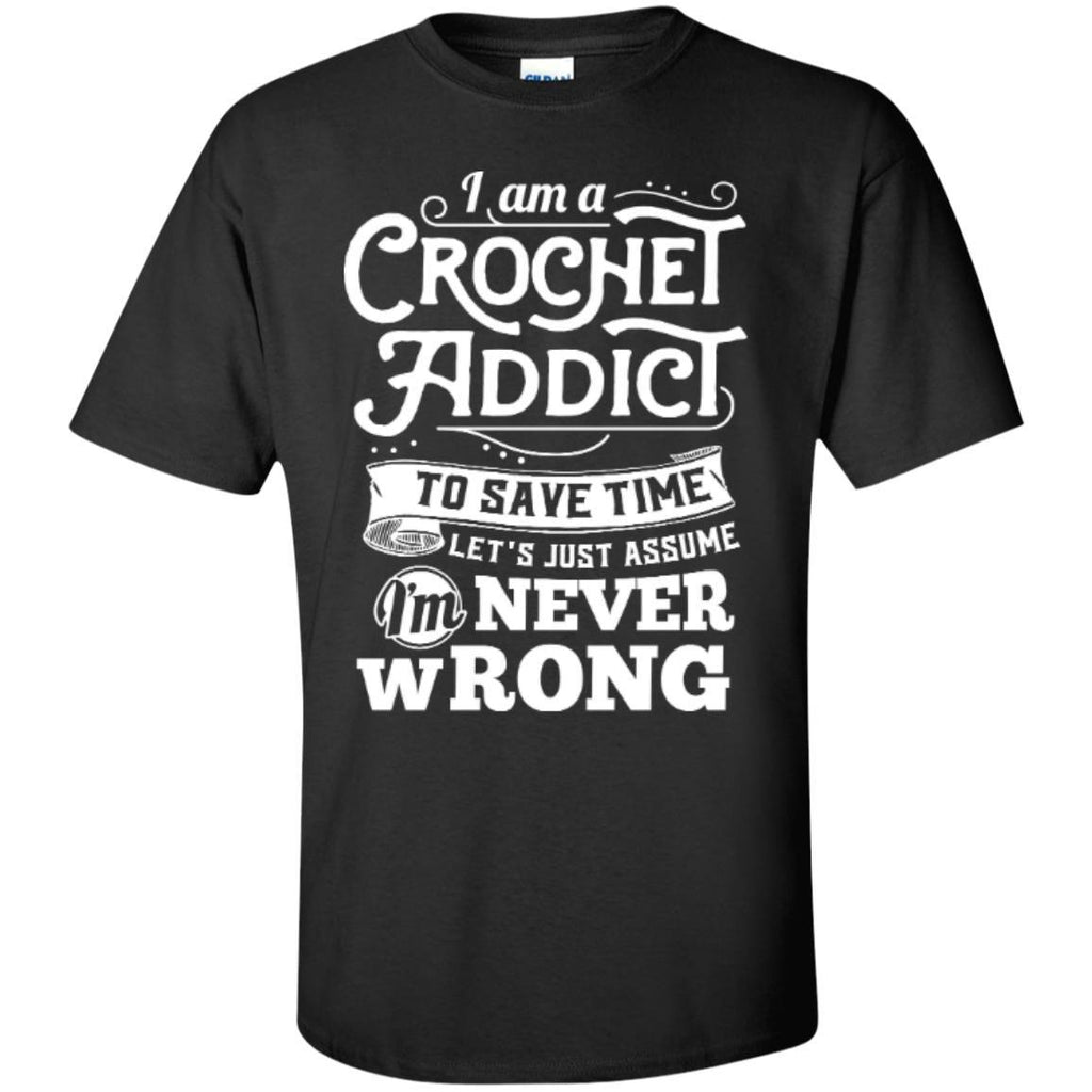 Short Sleeve - I Am A Crochet Addict T-Shirt