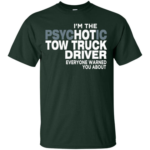Short Sleeve - I Am Hot Tow Truck Driver Everyone Warned You About  T-Shirt