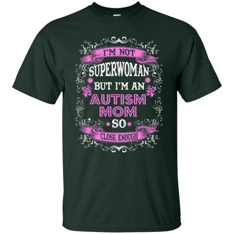 Short Sleeve - I Am Not Superwoman But I'm An Autism Mom   Cotton T-Shirt